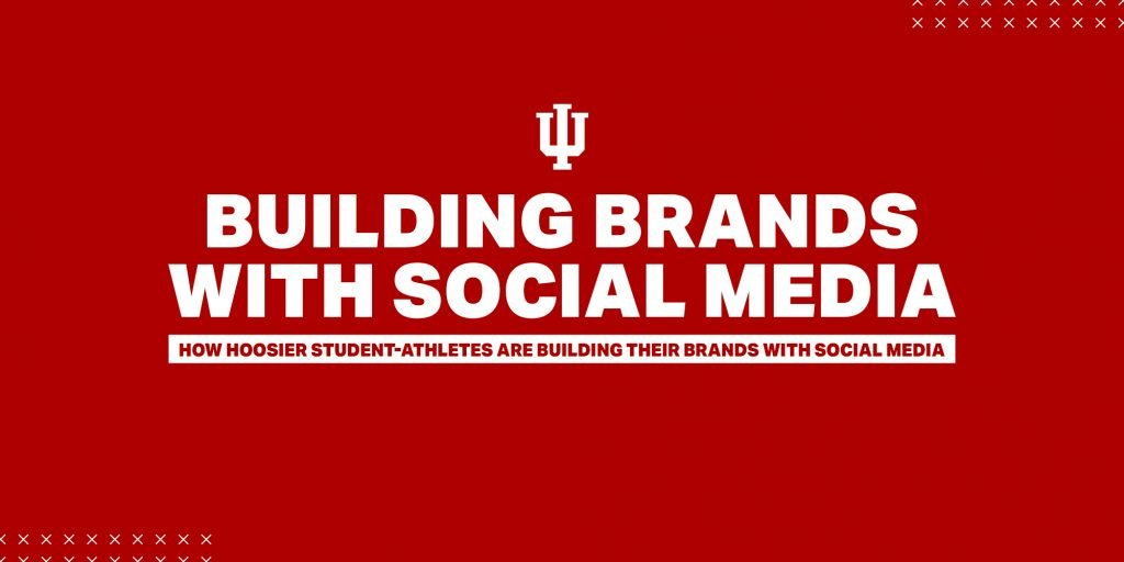 How Hoosier Student-Athletes are Building Brands with Social Media